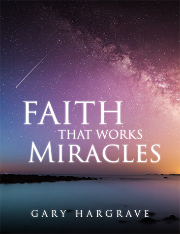 Faith That Works Miracles