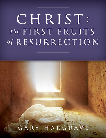 Christ: The First Fruits of Resurrection