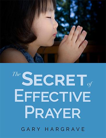 The Secret of Effective Prayer